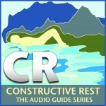Constructive Rest: The Audio Guide Series